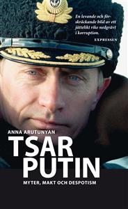 tsar-putin-myter-makt-och-despotism