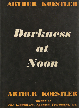 an analysis of arthur koestler darkness at noon revolutionary and political ethics