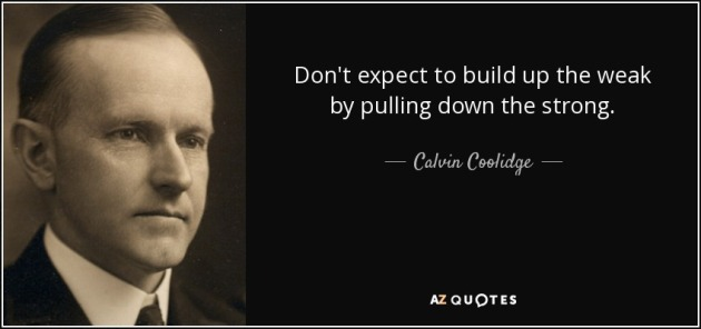 quote-don-t-expect-to-build-up-the-weak-by-pulling-down-the-strong-calvin-coolidge-6-34-56